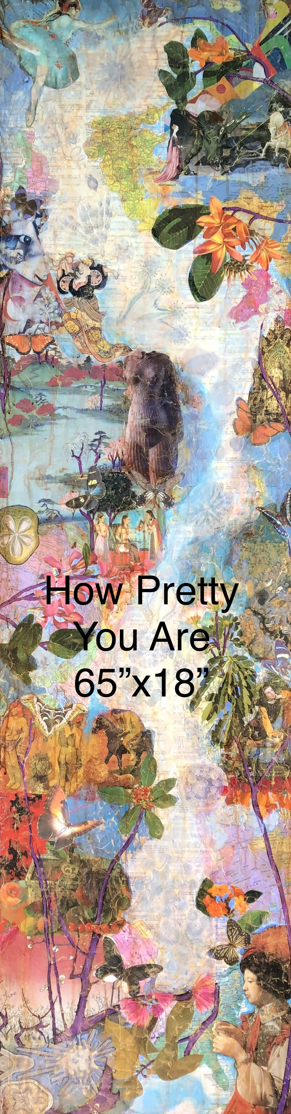 How Pretty You Are 65x18